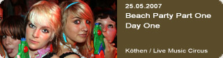 Galerie: Beach Party Part One Day One<br> Live Music Circus / Köthen  /