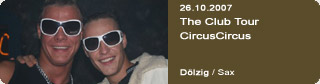Galerie: The Club Tour - CircusCircus<br>Sax / Dölzig /