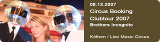 Galerie: Circus Booking Clubtour 2007<br>Live Music Circus / Köthen /