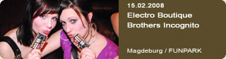 Galerie: Electro Boutique<br>Brothers Incognito<br>FUNPARK / Magdeburg /