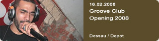 Galerie: Groove Club Opening 2008<br> Depot / Dessau  /