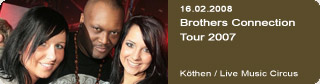 Galerie: Brothers Connection Tour 2007<br> Live Music Circus / Köthen  /